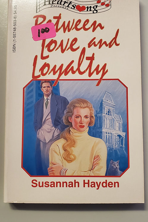 Between Love and Loyalty
