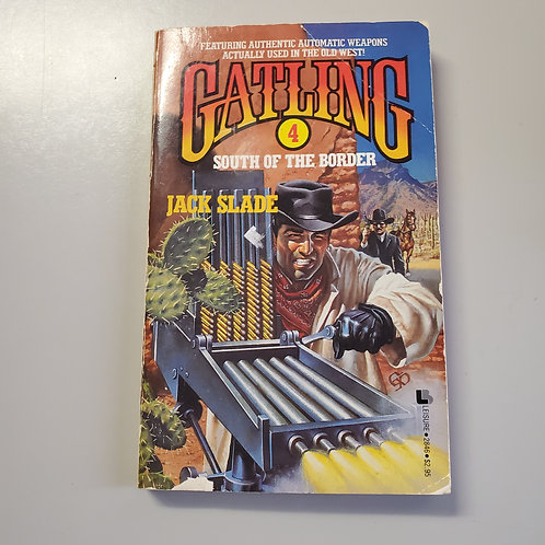 Gatling 4: South of the Border