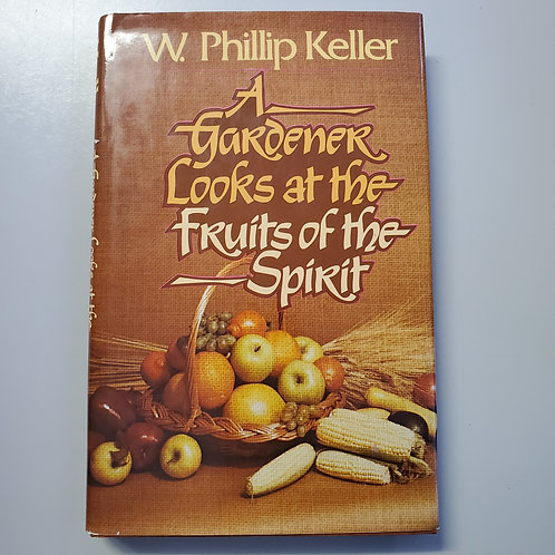 A Gardener Looks at the Fruits of the Spirit