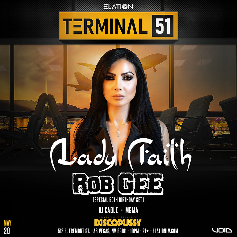 Terminal 51 ft. Lady Faith w/ special guest Rob Gee