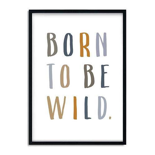 'BORN TO BE WILD' PRINT