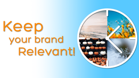 Keep your brand relevant!