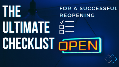 The Ultimate Checklist for a successful reopening.