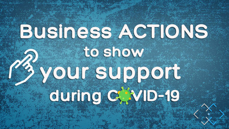 Business Actions to show your support during COVID-19