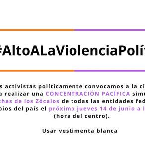 #AltoALaViolenciaPolítica