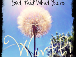 5 Ways to Get Paid What You're Worth!