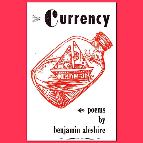Currency, by Benjamin Aleshire