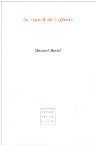 Christophe Meckel | Le regard de l'effraie