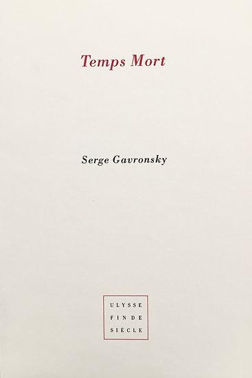 Serge Gavronsky | Temps mort