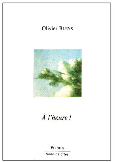Olivier Bleys   A l'heure