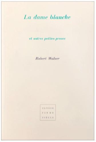 Robert Walser | La dame blanche