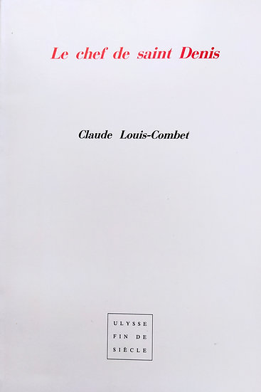 Claude Louis-Combet | Le chef de saint Denis