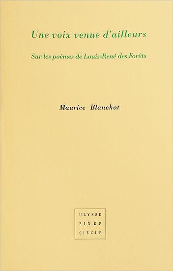 Maurice Blanchot | Une voix venue d'ailleurs    Sur les poèmes          de