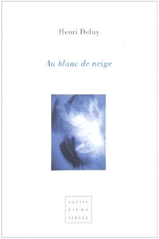 Henri Deluy | Au blanc de neige