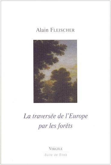 Alain Fleischer | La traversée de l'Europe par les forêts