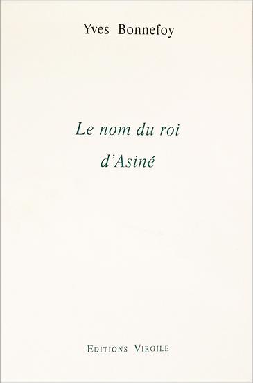 Yves Bonnefoy | Le nom du roi d'Asiné