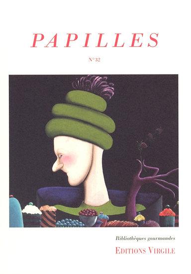 Papilles n°32   Culture et Patrimoine gourmands