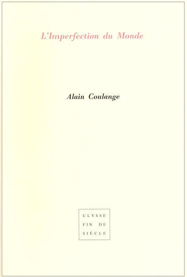 Alain Coulange | L'imperfection du monde