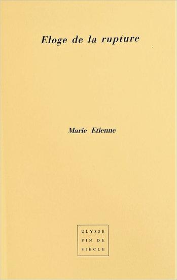 Marie Etienne | Eloge de la rupture