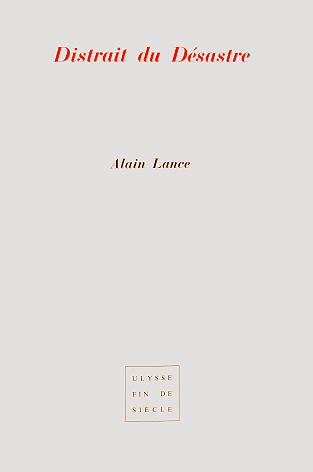 Alain Lance | Distrait du désastre