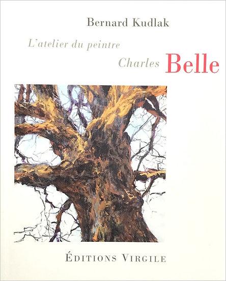 Bernard Kudlak | L'atelier du peintre Charles Belle