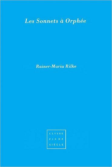 Rainer-Maria Rilke | Les sonnets à Orphée