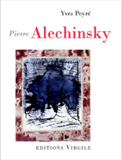 Yves Peyre | Alechinsky, ou la pluralité du geste