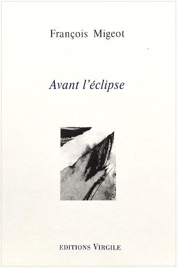 François Migeot | Avant l'éclipse
