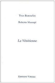 Yves Bonnefoy - Roberto Mussapi | La Vénitienne