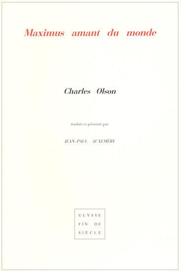 Charles Olson  | Maximus amant du monde