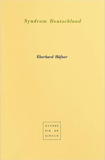 Eberhard Hafner | Syndrom Deutschland