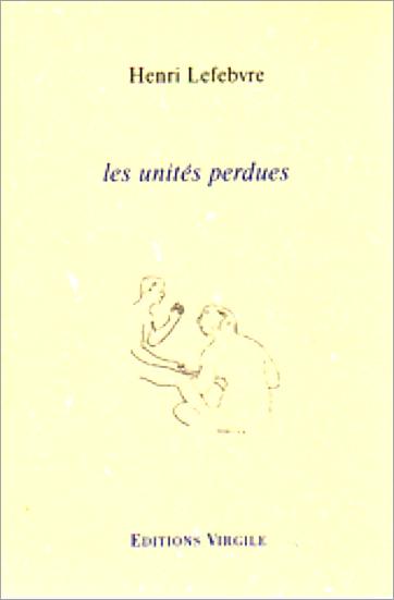 Henri Lefebvre | Les unités perdues