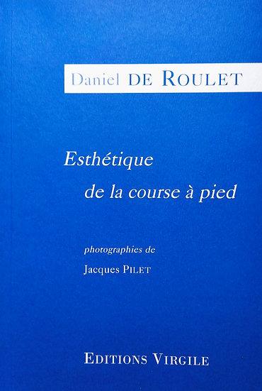 Daniel de Roulet | Esthétique de la course à pied