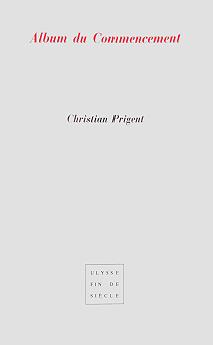 Christian Prigent | Album du Commencement