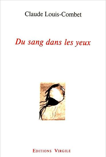 Claude Louis-Combet | Du sang dans les yeux