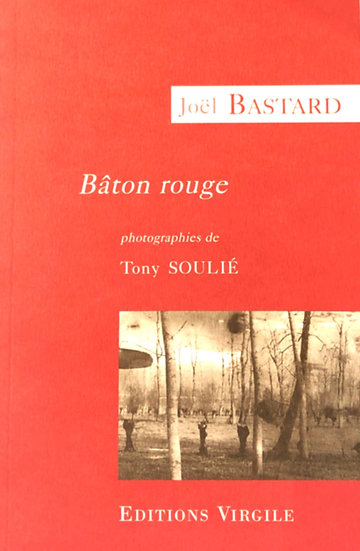 Joël Bastard   Bâton rouge