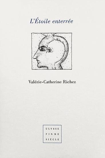 Valérie-Catherine Richez   L'Etoile enterrée