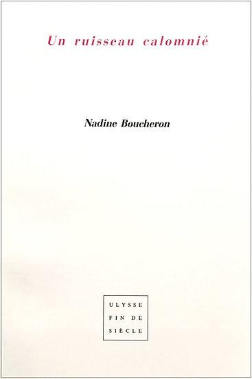 Nadine Boucheron | Un ruisseau calomnié