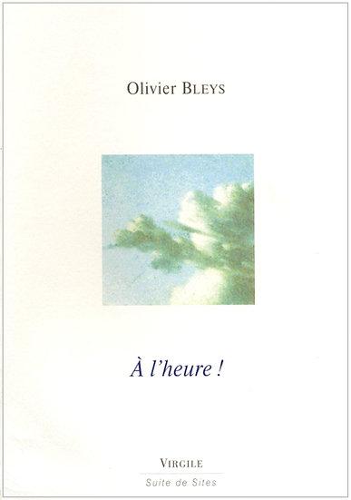 Olivier Bleys | A l'heure