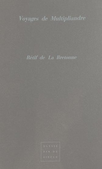 Retif de La Bretonne | Voyages de Multipliandre