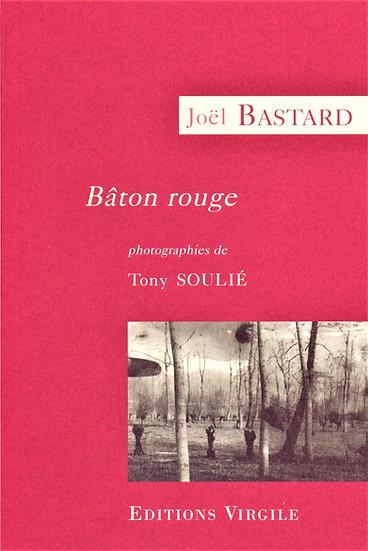 Joël Bastard | Bâton rouge