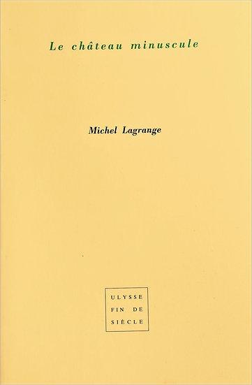 Michel Lagrange   Le château minuscule