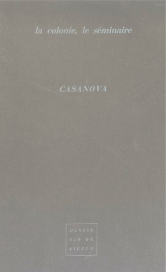 Casanova | La colonie, le séminaire