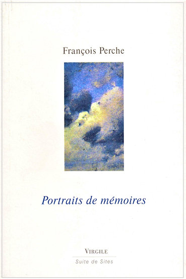 François Perche | Portraits de mémoires