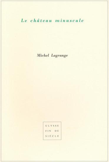 Michel Lagrange | Le château minuscule