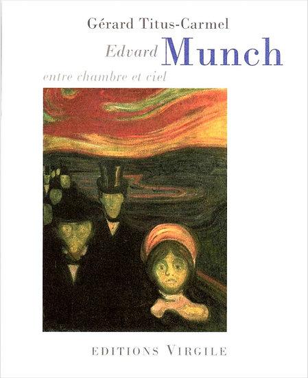 Gérard Titus-Carmel | Edvard Munch entre chambre et ciel
