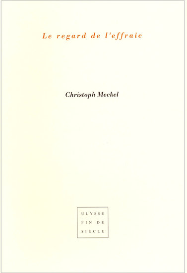 Christophe Meckel   Le regard de l'effraie