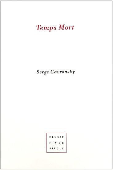 Serge Gavronsky   Temps mort