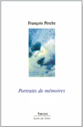 François Perche   Portraits de mémoires