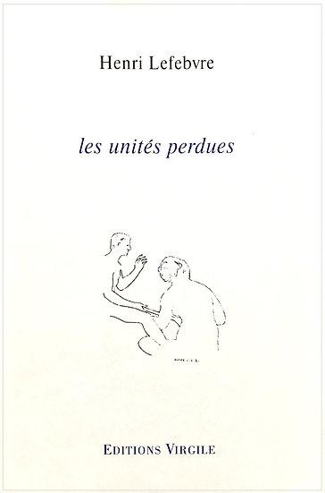 Henri Lefebvre   Les unités perdues